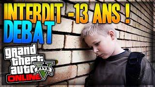 GTA 5 ONLINE INTERDIT AUX MOINS DE 13 ANS !