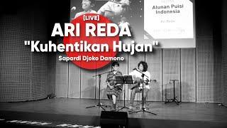 ARI REDA - Kuhentikan Hujan - Sapardi Djoko Damono [LIVE]