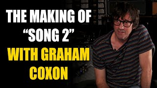 "Inside The Song with Graham Coxon from Blur - ""Song 2"""