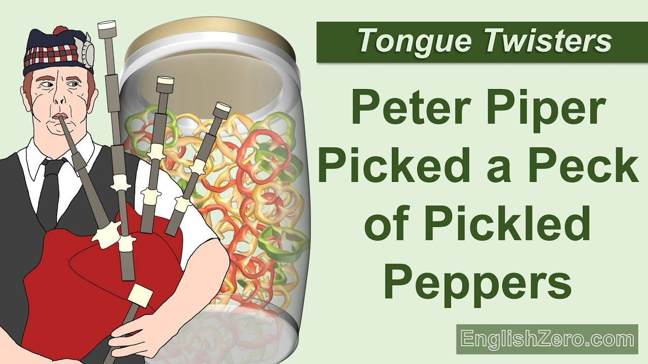 Tongue Twister 5- Peter Piper Picked a Peck of Pickled Peppers