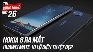 Nokia 8 Sẽ Ra Mắt Sau Vài Tiếng Nữa , Huawei Mate 10 Không Viền Xuất Hiện   Tin Công Nghệ Hot Số 26