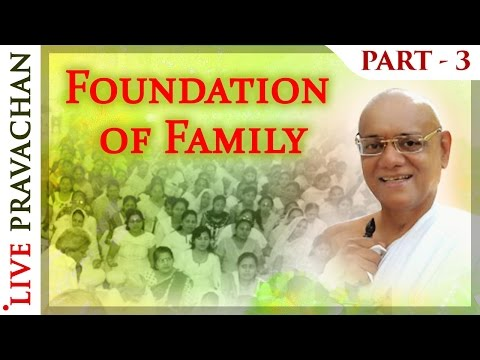 Foundation of Family - Part 3 | Jain Lectures by Acharya Vijay Ratnasunder Suri M.S.