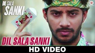 Dil Sala Sanki (Title Track) – Dil Sala Sanki | Yogesh Kumar | Nakash Aziz …