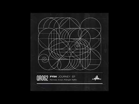 Pysh - Journey (Midnight Traffic Remix) [QR062]