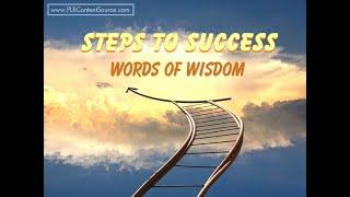 Steps To Success Words of Wisdom
