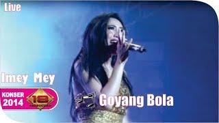 Live Konser ~ Imey mey - Goyang Bola @Serang 30 Mei 2014