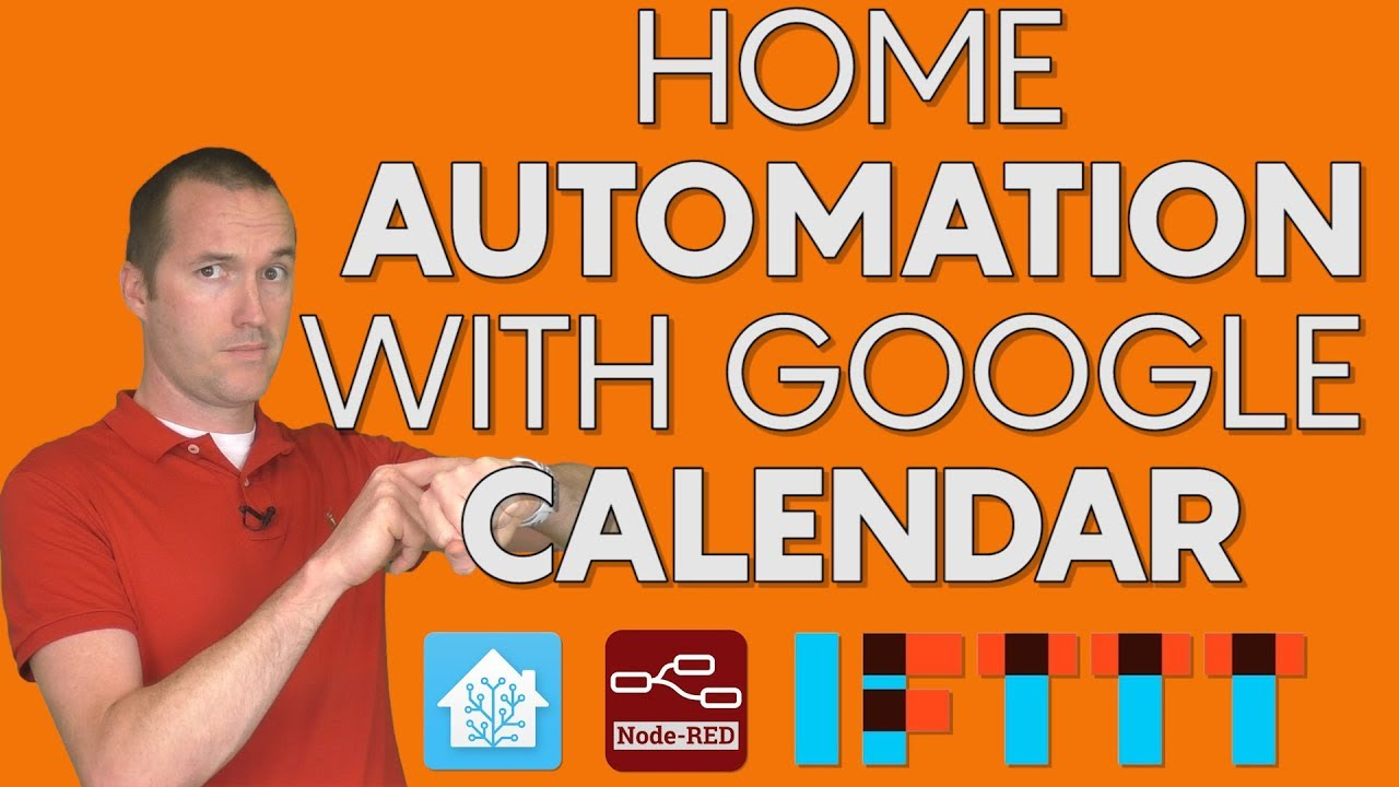 Google Calendar Home Automation - Integrate with IFTTT, Home Assistant and  Node-RED