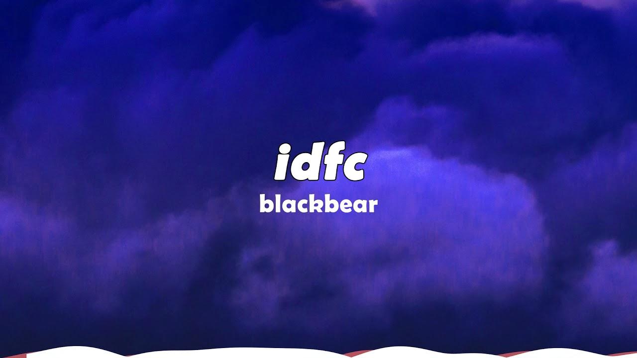 (1 hour) idfc slowed - blackbear [TikTok Remix]