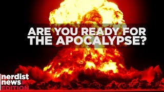 Are You Ready for the Apocalypse? (Nerdist News Edition)