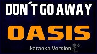 karaoke - Don't Go Away - Oasis 🎤