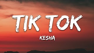Kesha - TiK ToK (Lyrics)