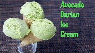Easy Avocado Durian Ice Cream Recipe- Cách Làm Kem Bơ Sầu Riêng Thơm Béo Ngon