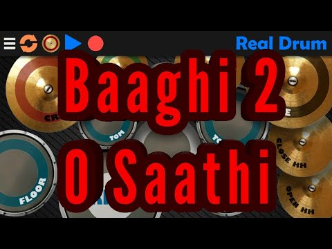 Baaghi 2 : O Saathi  Real Drum Cover.
