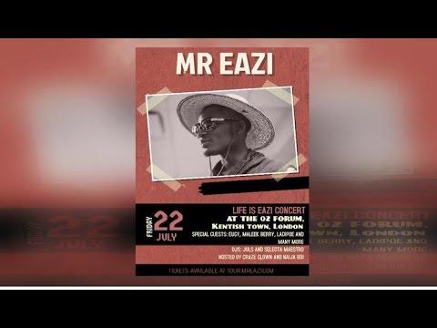 MR EAZI - 'LIFE IS EAZI' LIVE LONDON CONCERT (Full Length)