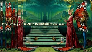 Download Chill Day - LAKEY INSPIRED (Oki Edit) MP3