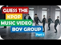 Guess the Kpop Music Video by its Screenshot: Boy Group Edition (part 1)