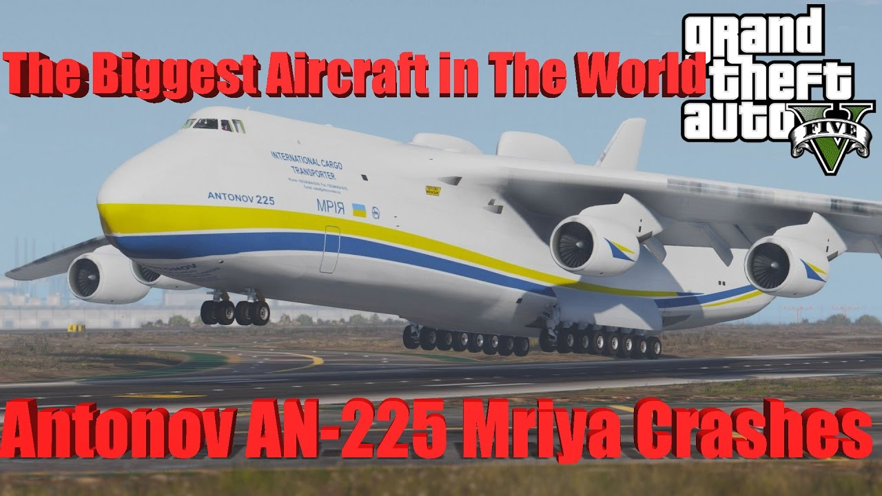 GTA V: The Biggest Aircraft in The World-Antonov AN 225 ...