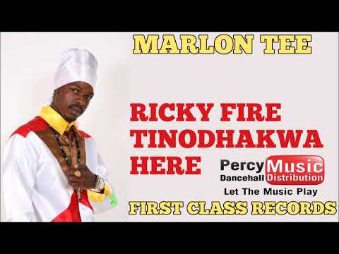 Ricky Fire - Tinodhakwa Here (Marlon Tee First Class Records) August 2017