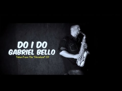 Gabriel Bello   Do I Do #Smoothjazz