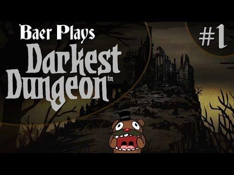 Baer Plays Darkest Dungeon (Pt. 1) - The Beginning