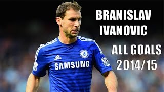 Branislav Ivanovic | All Goals So Far 2014/15 | | Michael Brown