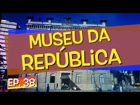 Conhecendo Museus - Episódio 38: Museu da República