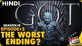 GAME OF THRONES : Season 8 Episode 3 Has The Worst Ending? [Explained In Hindi]