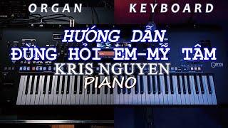 Hướng Dẫn Cảm Âm Nốt ĐỪNG HỎI EM (DON'T ASK ME) MỸ TÂM l PIANO/ORGAN l Kris Nguyen