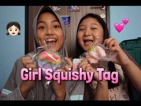 GIRL SQUISHY TAG !!