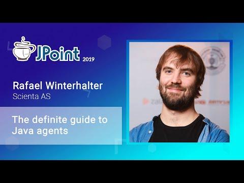 Rafael Winterhalter — The Definite Guide To Java Agents