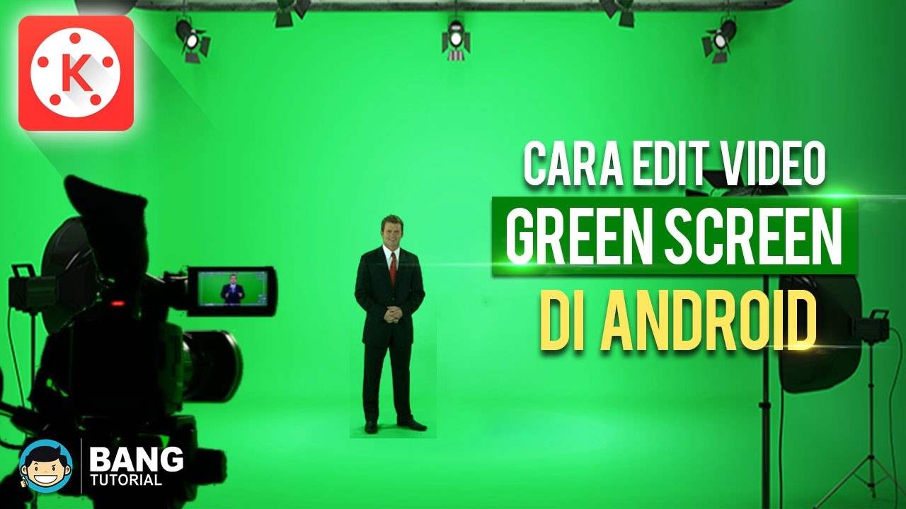 Cara Edit Video Green Screen Di Hp Android Kinemaster Tutorial 3