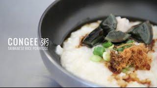 Congee 粥 - Rice Porridge