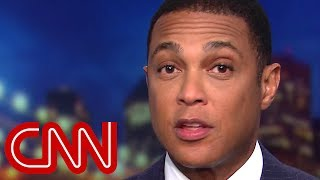 Don Lemon: If you are worried, you should be