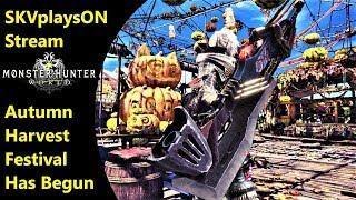 SKVplaysON - Stream - Autumn Harvest Festival - Monster Hunter World - PC, [ENGLISH] Gameplay