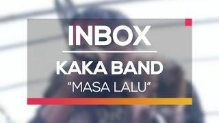 Video Kaka Band - Masa Lalu (Live on Inbox) download MP3, 3GP, MP4, WEBM, AVI, FLV Maret 2018