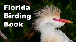 My Book Florida Birding: A Guide to the Best Birding Locations In the Sunshine State