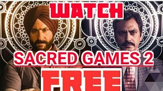 HOW TO WATCH SACRED GAMES SEASON 2 FOR FREE    WATCH ONLINE