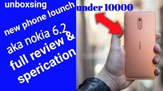 New phone lounch aka nokia 6.2 2019 || full review sperication ||