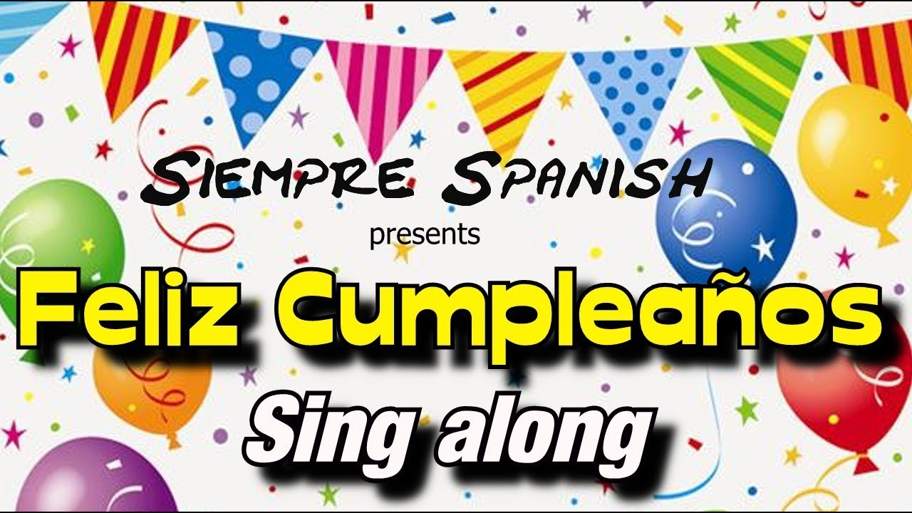 Happy Birthday In Spanish.Learn Spanish Happy Birthday Sing Along