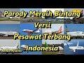 Parody Meraih Bintang Versi Pesawat Terbang Indonesia