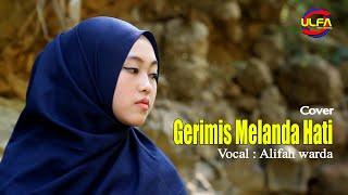 Download GERIMIS MELANDA HATI - ALIFAH WARDA