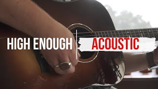 High Enough By Noah Guthrie (Acoustic Version)