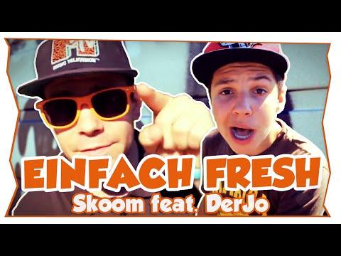 Skoom feat. DerJo - Einfach Fresh (offizielles Video)