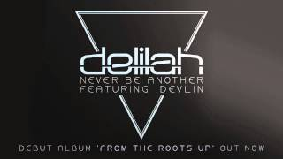 Delilah - Never Be Another ft. Devlin (Official Audio)