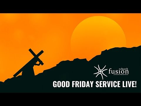 Fusion Church - Good Friday Service Live | 10/04/2020