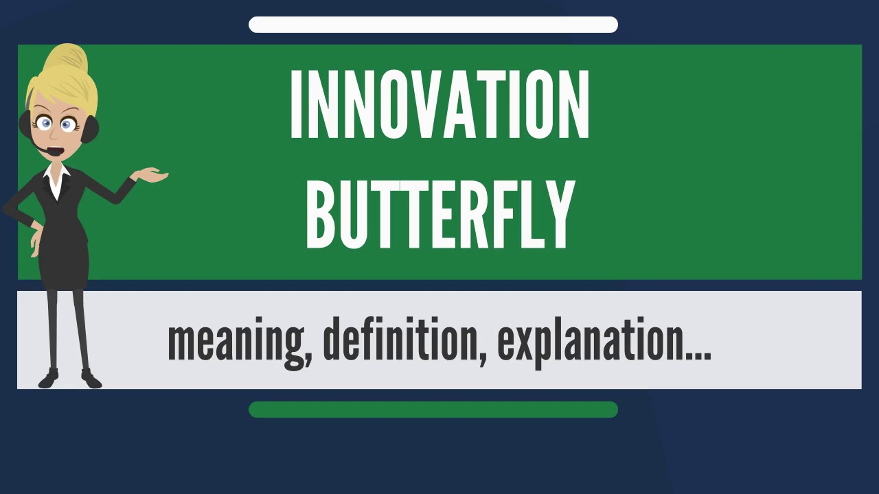 What is innovation butterfly what does innovation butterfly mean what does innovation butterfly mean innovation butterfly meaning buycottarizona