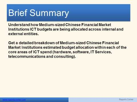 ICT Spend Predictions in Medium sized Chinese Financial Market Institutions  - Reports Corner