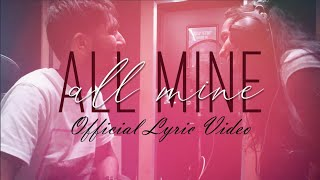 ALL MINE   Official Lyric Video    REVEAL & Saloni
