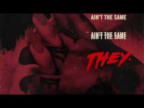 THEY. - Ain't the Same