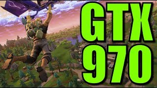 Fortnite Battle Royale - GTX 970 OC 1440p Max Settings Benchmark